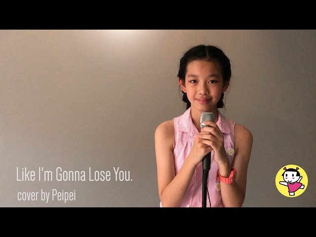 Like I'm gonna lose you | cover by Peipei (เพ่ยเพ่ย,11y)