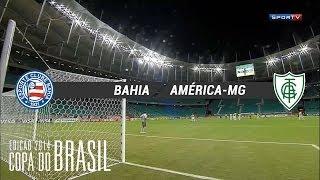 Gols - Bahia 2 x 1 América-MG - Copa do Brasil 2014 - 14/05/2014