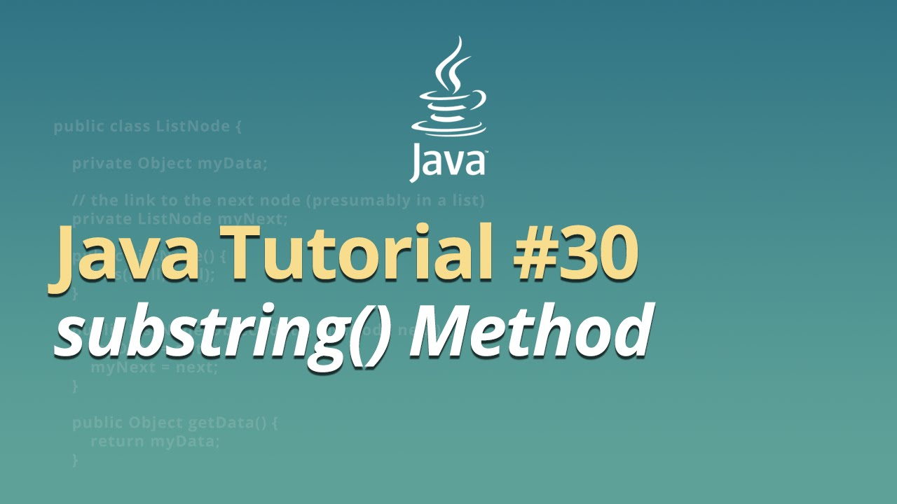 Java Tutorial - #30 - substring() Method