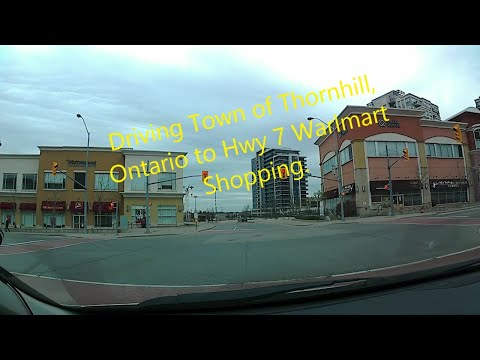 Streets Of Ontario-ThornHill To Highway 7 Markham, Walmart.