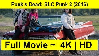 Punk's Dead: SLC Punk 2 Full Length'MovIE 2016