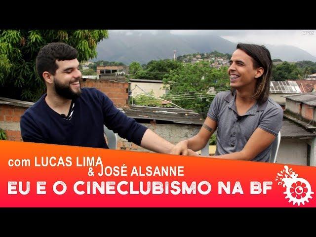 EU E O CINECLUBISMO NA BF #EP02: LUCAS LIMA E JOSE ALSANNE