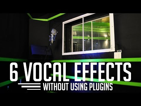 6 Vocal Effects Without Using Plugins