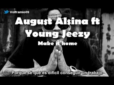 August Alsina ft. Young Jeezy - Make It Home Subtitulado Español