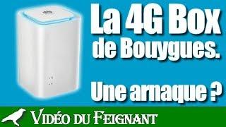 La 4G BOX de Bouygues , une arnaque ?
