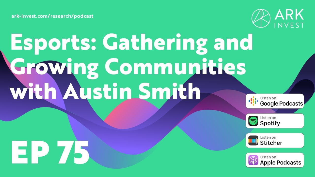 Esports: Gathering and Growing Communities with Austin Smith