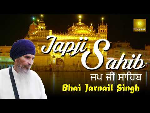 Jap Ji Sahib Full Path _ ਜਪੁਜੀ ਸਾਹਿਬ _ Bhai Jarnail Singh _ Kirtan Gurbani