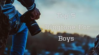 Top 5 Ringtone For Boys |Download Now| S2