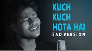 Kuch Kuch Hota Hai - Sad Version | New Lyrics | Shahrukh Khan, Kajol | Udit Alka |R Joy