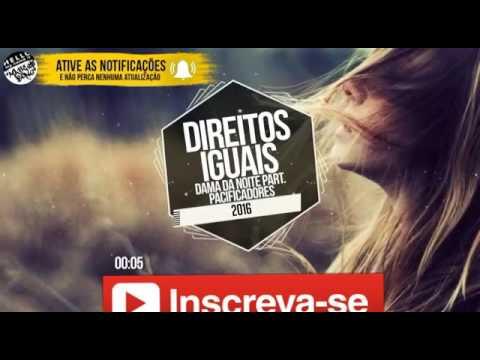 Dama Da Noite Part. Pacificadores & Kadyn  - Direitos Iguais ( Lançamento 2016)