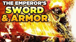 THE EMPEROR'S SWORD & ARMOR | WARHAMMER 40,000 [LoreGear]