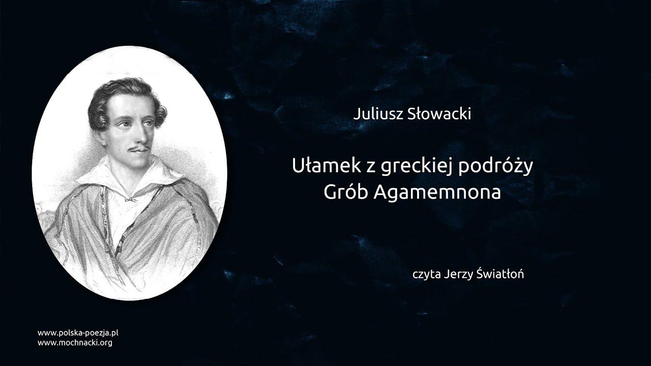 Juliusz Słowacki Ułamek Z Greckiej Podróży Grób Agamemnona