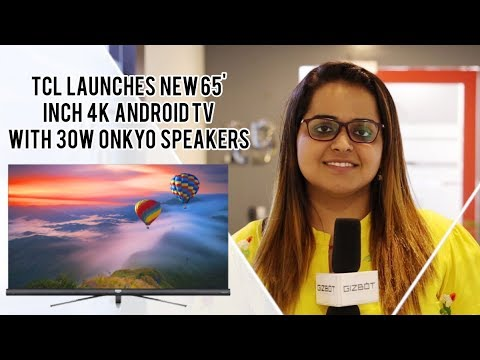 TCL launches new 65-inch 4K Android TVs with 30W Onkyo Speakers In India