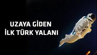 Uzaya Giden İlk Türk Yalanı - Halil Kayıkçı