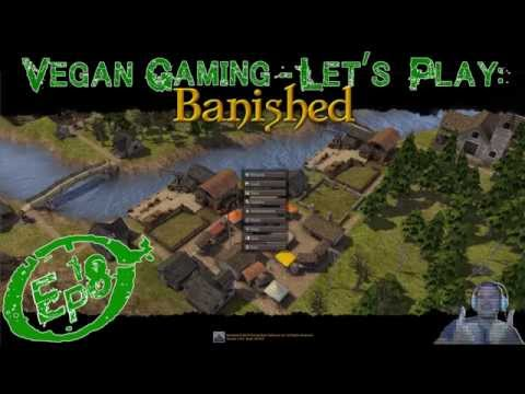 Vegan Gaming: Let's Play Banished Ep18