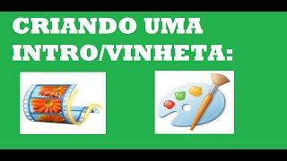 COMO FAZER UMA INTRO/VINHETA USANDO APENAS O PAINT E MOVIE MAKER #2