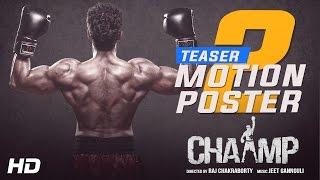 Chaamp | Teaser Motion Poster 2 | Dev | Rukmini Maitra | Raj Chakraborty | EID 2017