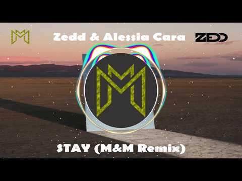 Zedd & Alessia Cara - Stay (M&M Edit)