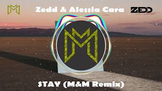 Zedd & Alessia Cara - Stay (M&M Edit)