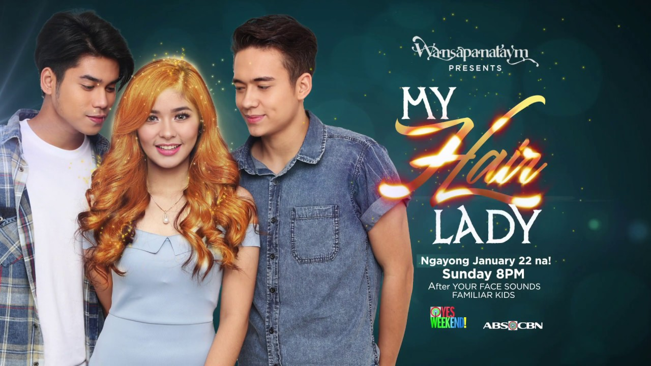 Wansapanataym: My Hair Lady Teaser