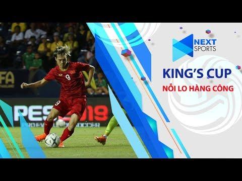 ĐT Việt Nam với nỗi lo hàng công sau King's Cup 2019 | NEXT SPORTS