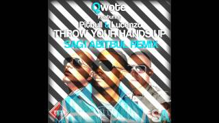 Qwote Ft  Pitbull & Lucenzo - Throw Your Hands Up (Sagi Abitbul Offical Remix) TETA
