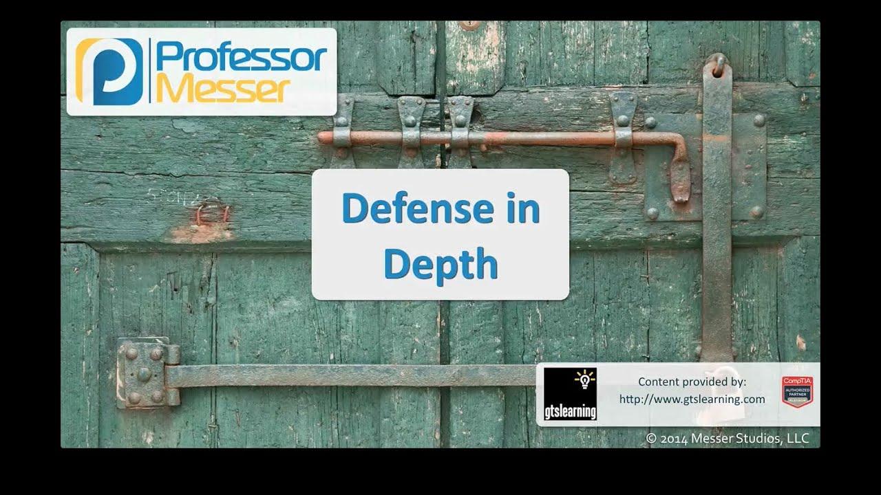 Defense in Depth - CompTIA Security+ SY0-401: 1.3