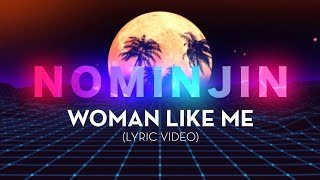 Baixar Nominjin - Woman Like Me ( Official Lyric Video )