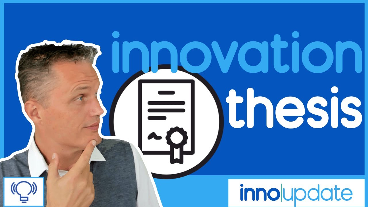 The Innovation Thesis - InnoUpdate