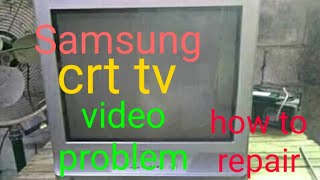 Samsung crt tv..how to repair …