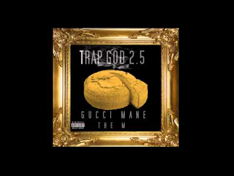 Gucci Mane - On The Run Ft. Young Dolph - Trap God 2.5 Mixtape