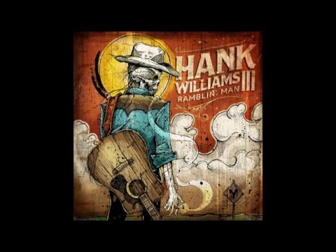 Hank Williams lll - Ramblin' Man