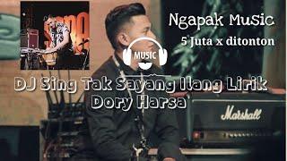 DJ SING TAK SAYANG ILANG - DORY HARSA / BREAKBEAT FULL BASS MANTUL