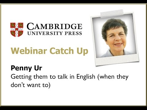 Getting them to talk in English (when they don't want to) - Penny Ur
