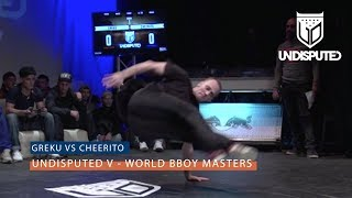 Greku vs Cheerito | UNDISPUTED V B Boy Masters