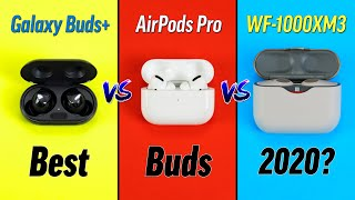 Galaxy Buds+ vs AirPods Pro vs WF-1000XM3 - Best Buds?
