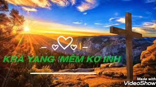 KARAOKE ♥ KRĂ YANG 'MÊM KƠ INH ♥ Nhạc Hoa - Lời Bahnar * Nhạc Thánh *