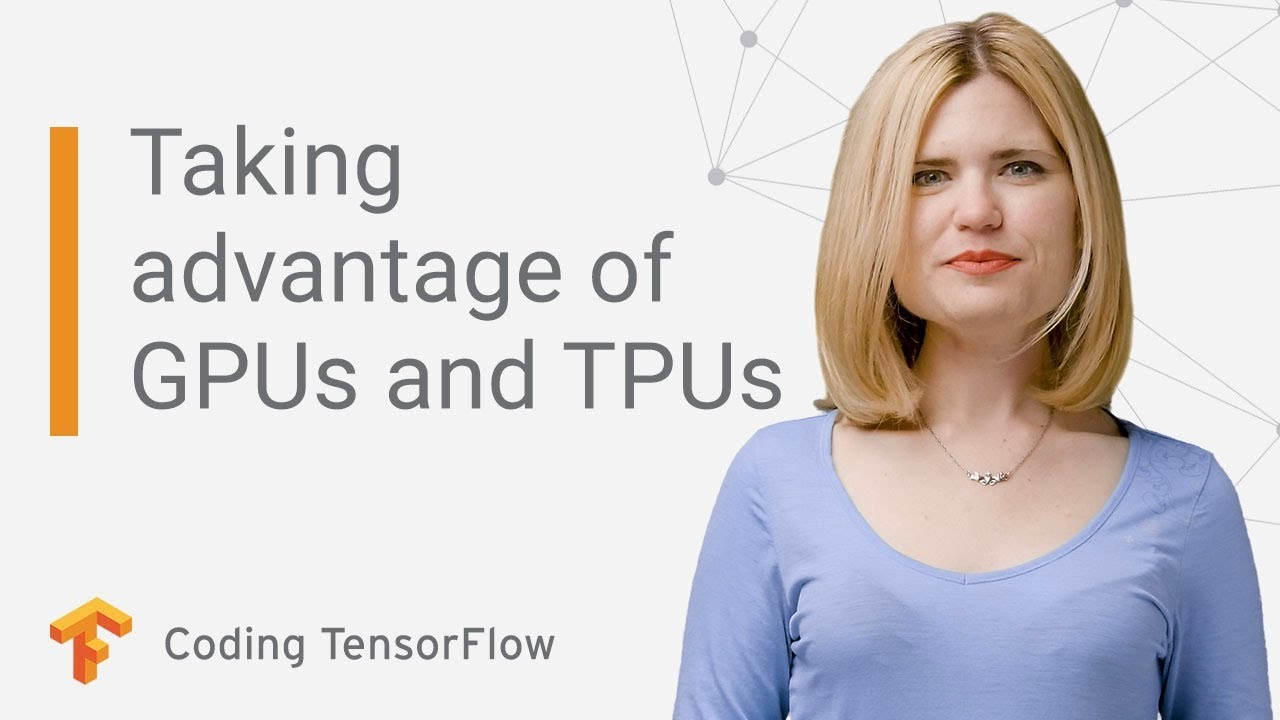 How to take advantage of GPUs and TPUs for your ML project (Coding  TensorFlow)