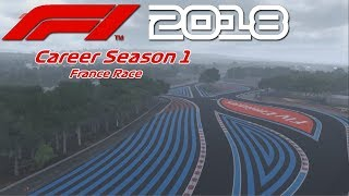 """F1 2018 Career S1 - France Race """"Unexpected"""""""