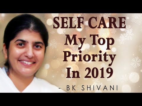SELF CARE - My Top Priority  In 2019: BK Shivani (Hindi)