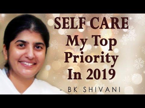 SELF CARE - My Top Priority  In 2019: BK Shivani (Hindi)