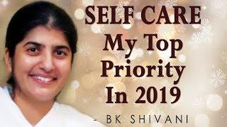 الرعاية الذاتية - رأس أولوياتي في 2019: BK شيفانى (Hindi)