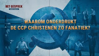 Waarom onderdrukt de CCP christenen zo fanatiek?