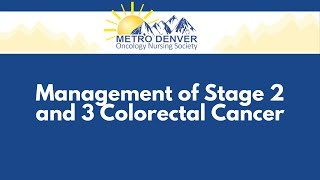 2021 MDONS | Management of Stage 2 and 3 Colorectal Cancer