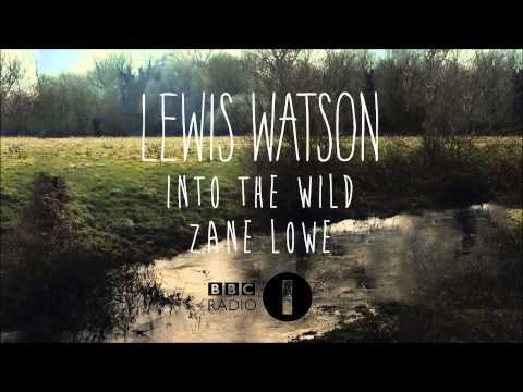 lewis watson - into the wild (zane lowe)