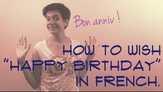 How to wish a happy birthday in French