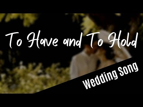 To Have And To Hold (SATB) - with lyrics