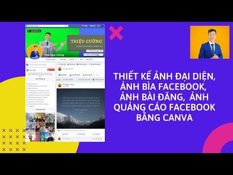 Tự Thiết Kế Ảnh Đại Diện, Ảnh Bìa Facebook, Ảnh Bài Đăng,  Ảnh Quảng Cáo Facebook bằng CanVa