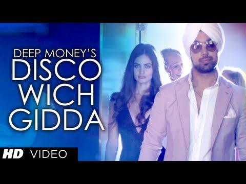 "Deep Money ""Disco Wich Gidda Tera"" Ft. Ikka Full Video Song HD | Latest Punjabi Song 2013"