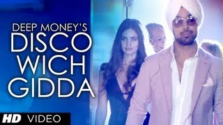 "Deep Money ""Disco Wich Gidda Tera"" ft. Ikka Full Video Song HD 